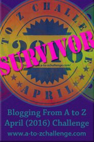 A to Z Blogging (2016) Challenge Survivor