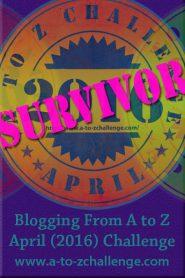 A to Z Blogging (2016) Challenge Survivor